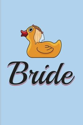 Bride : Funny Ducky 2020 Planner - Weekly & Monthly Pocket Calendar - 6x9 Softcover Organizer - For Nerds & Silly Saying Fans