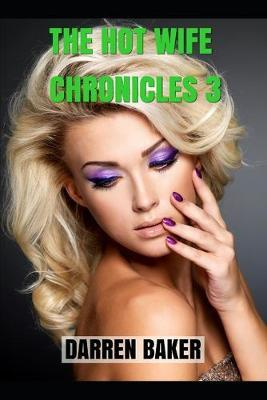 The Hot Wife Chronicles 3