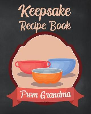 Keepsake Recipe Book From Grandma  Blank Cookbook to Write In