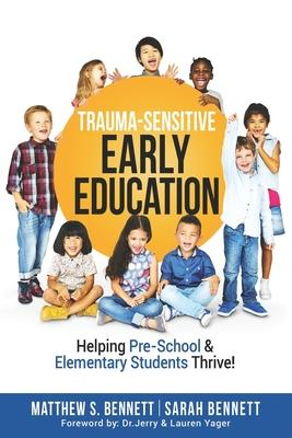 Trauma-Sensitive Early Education  Helping Pre-School & Elementary Students Thrive!