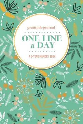Gratitude Journal - One Line a Day - A 5-Year Memory Book
