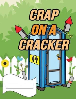 Crap on a Cracker Primary Composition Notebook : Curse Word Wide Ruled Line Paper Notebook for Primary School, Journaling, or Personal Use.