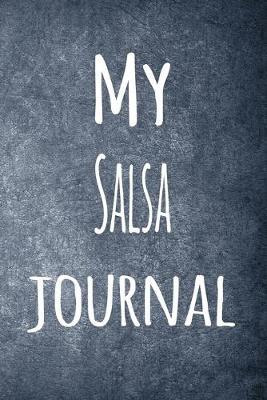 My Salsa Journal  The perfect way to record your hobby - 6x9 119 page lined journal!