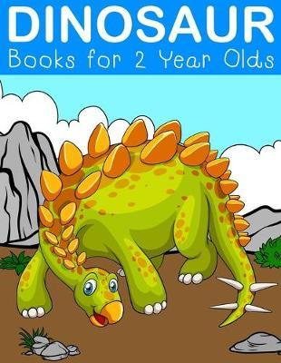 Dinosaur Books for 2 Year Olds  Fantastic Dinosaur Colouring Books for Children Ages 2-5 Years Olds