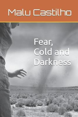 Fear, cold and darkness