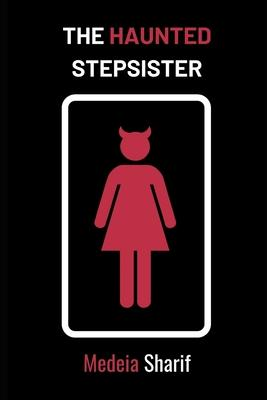 The Haunted Stepsister