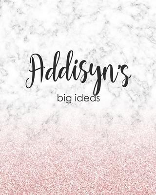 Addisyn's Big Ideas  Personalized Notebook - 8x10 Lined Women's Journal