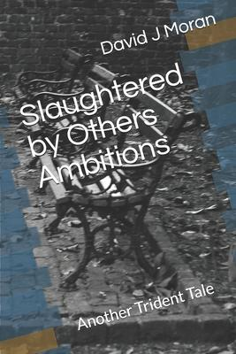 Slaughtered by Others Ambitions