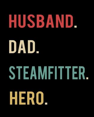 Husband Dad Steamfitter Hero  2020 Calendar Day to Day Planner Dated Journal Notebook Diary 8 x 10 110 Pages Clean Detailed Book