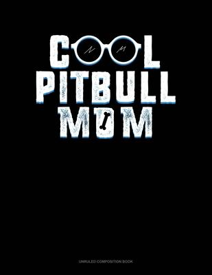 Cool Pitbull Mom  Unruled Composition Book