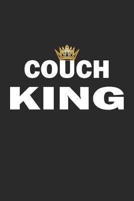 Couch King  Notebook, Journal with Funny Saying- blank paper - 6x9 - 120 pages
