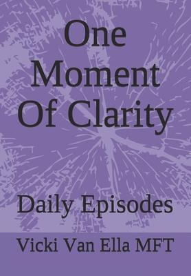 One Moment Of Clarity