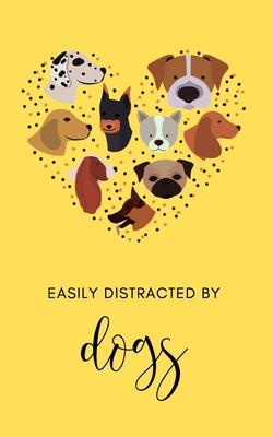 Easily distracted by Dogs 2020 Planner & Journal  5 X 8 Handy Size - 52 Weeks Agenda Planner - Calendar Schedule & Goal Setting
