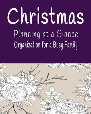 Christmas Planning at a Glance Organization for a Busy Family