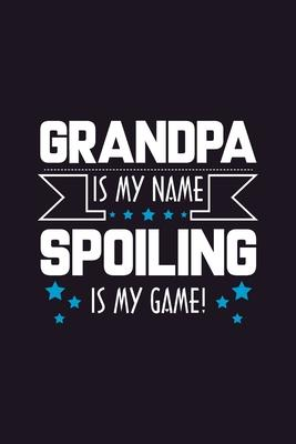 Grandpa is my Name Spoiling is my Game