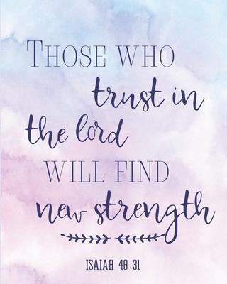 Those Who Trust In The Lord Will Find New Strength Isaiah 40  31 2020 Weekly And Monthly Planner