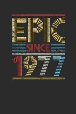 Epic Since 1977 : Dotted Bullet Notebook (6 x 9 - 120 pages) Birthday Themed Notebook for Daily Journal, Diary, and Gift