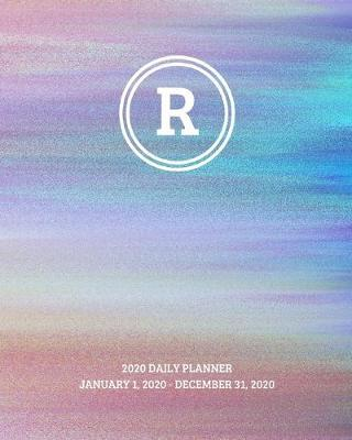 2020 Daily Planner  Initial, letter R; January 1, 2020 - December 31, 2020; 8 x 10