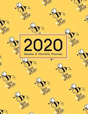 2020 Planner Weekly & Monthly 8.5x11 Inch  Bee Mine One Year Weekly and Monthly Planner + Calendar Views