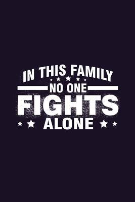 In This Family No One Fight Alone