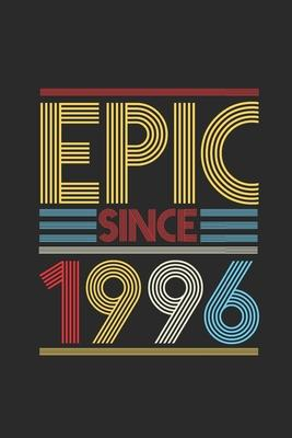 Epic Since 1996  Blank Lined Notebook (6 x 9 - 120 pages) Birthday Themed Notebook for Daily Journal, Diary, and Gift