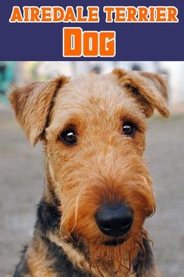 Airedale Terrier Dog : Blank Lined Gift notebook For The Airedale Terrier Dog lovers