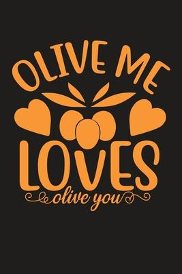 Olive Me Loves Olive You  100 Pages 6'' x 9'' Lined Writing Paper Best Gift For Cooking Lover