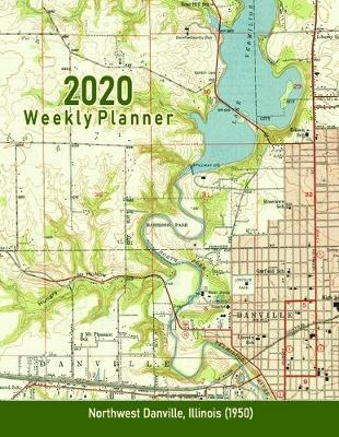 2020 Weekly Planner : Northwest Danville, Illinois (1950): Vintage Topo Map Cover