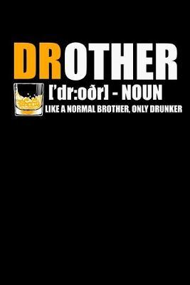Notebook  Drother Drunk Brother Definition Whiskey Apparel 120 Pages, 6X9 Inches, Lined / Ruled