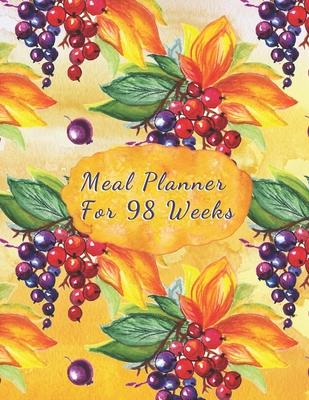 Meal Planner For 98 Weeks  Plan Your Meals Weekly - Weekly Food Planner / Diary / Log / Journal / Calendar - 100 pages - 8.5x11 inches