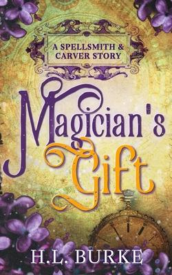 Magician's Gift  A Spellsmith & Carver Story