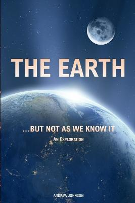 The Earth... but not As We Know It