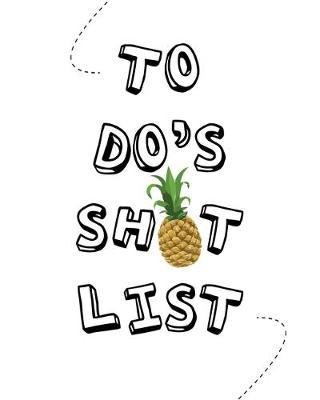 To Do's Shit List