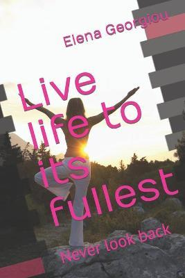 Live life to its fullest