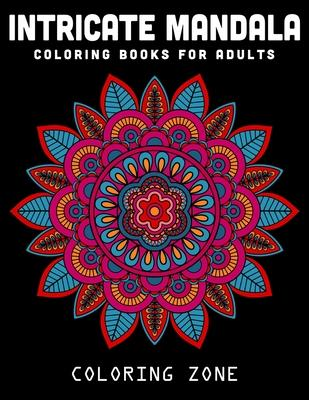 Intricate Mandala Coloring Books For Adults Coloring Zone 9781709288333