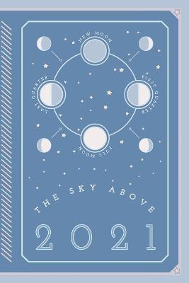 The Sky Above - Daily Planner for 2021