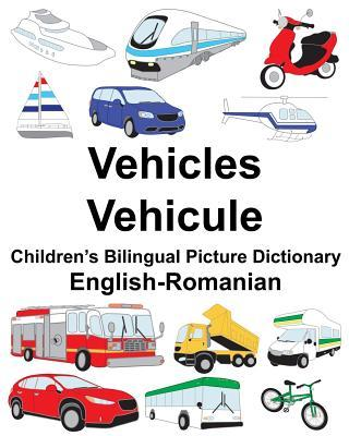 English-Romanian Vehicles/Vehicule Children's Bilingual Picture Dictionary