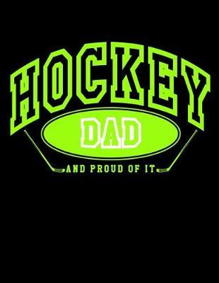 Hockey Dad And Proud Of It  Lined Hockey Journal For Dads V4