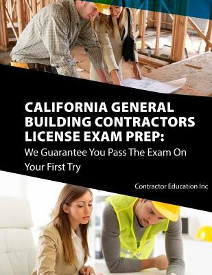 California Contractors License Exam Prep  We Guarantee You Pass the Exam on Your First Try