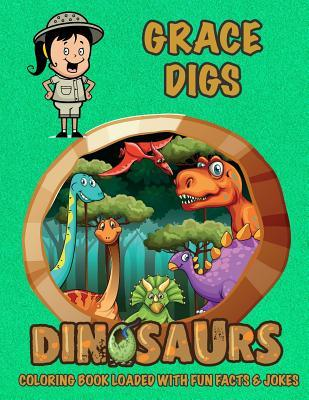Grace Digs Dinosaurs Coloring Book Loaded with Fun Facts & Jokes