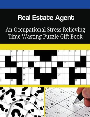 Real Estate Agent an Occupational Stress Relieving Time Wasting Puzzle Gift Book