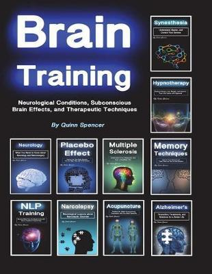 Brain Training  Neurological Conditions, Subconscious Brain Effects, and Therapeutic Techniques