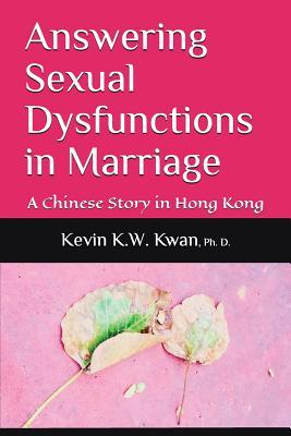 Answering Sexual Dysfunctions in Marriage  A Chinese Story in Hong Kong