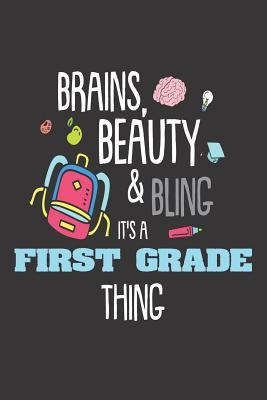 Brains, Beauty & Bling It's a First Grade Thing  Funny 1st Grader Girls Back to School Writing Notebook
