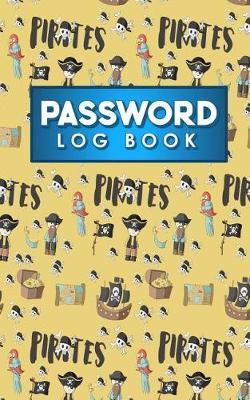 Password Log Book  Internet Password Keeper, Password Manager, Password Diary For Women, Website Password Organizer, Cute Pirates Cover