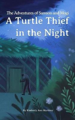 The Adventures of Samson and Mogi  A Turtle Thief in the Night