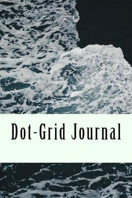 Dot-Grid Journal,  A 6 x 9 Dotted Matrix Planner, Notebook and Sketch Book Diary For Calligraphy, Hand Lettering And Journaling (200 Pages)
