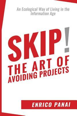 Skip! the Art of Avoiding Projects