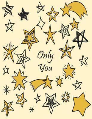 Only You  You Are My Star on Yellow Cover and Dot Graph Line Sketch Pages, Extra Large (8.5 X 11) Inches, 110 Pages, White Paper, Sketch, Draw and Paint