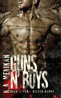 Guns n' Boys : Gilded Agony (Book 7) (gay dark mafia romance)